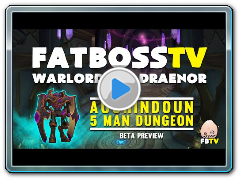 Warlords of Draenor Beta: Auchindoun - FATBOSS