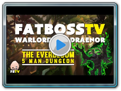 Warlords of Draenor Beta: Everbloom - FATBOSS