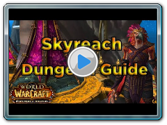 [WoD Beta] Skyreach Dungeon Guide
