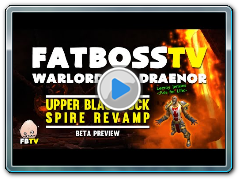 Warlords of Draenor Beta: UBRS Revamp - FATBOSS