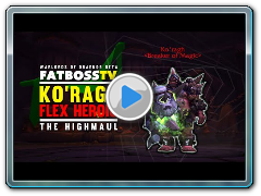 Warlords of Draenor Beta: Ko'ragh - FATBOSS