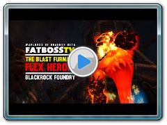 Warlords of Draenor Beta: The Blast Furnace - FATBOSS